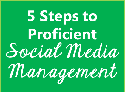 5 Steps to Proficient Social Media Management